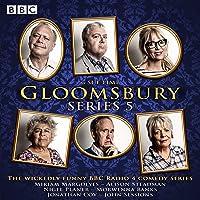 Gloomsbury: Series 5: The hit BBC Radio 4 comedy