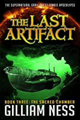 The Sacred Chamber: The Supernatural Grail Quest Zombie Apocalypse (The Last Artifact Trilogy Book 3) Kindle Edition