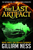 The Sacred Chamber: The Supernatural Grail Quest Zombie Apocalypse (The Last Artifact Trilogy Book 3)