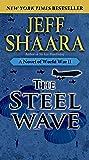 The Steel Wave: A Novel of World War II: 2