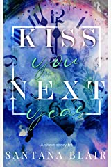 Kiss You Next Year Kindle Edition