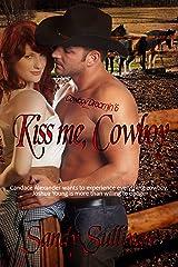 Kiss Me, Cowboy (Cowboy Dreamin' Book 6) Kindle Edition