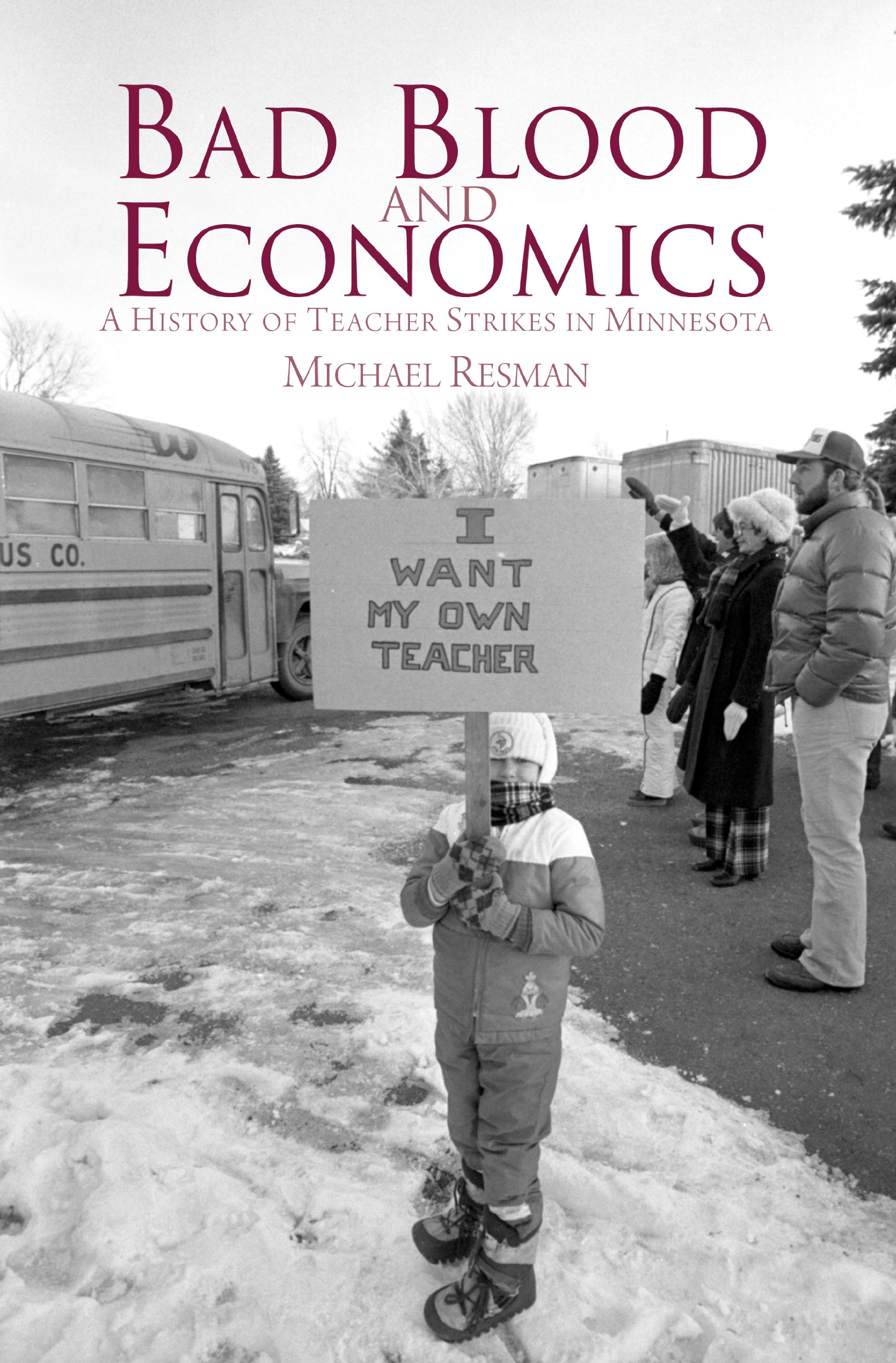 Bad Blood and Economics: A History of Teacher Strikes in Minnesota ebook