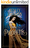 Pirouette: A Reimagining of The Twelve Dancing Princesses (The Andari Chronicles Book 3)