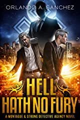 Hell Hath No Fury: A Montague & Strong Detective Novel (Montague & Strong Case Files Book 8) Kindle Edition