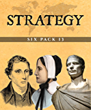 Strategy Six Pack 13 (Illustrated): Six Strategy Texts: Volume 13