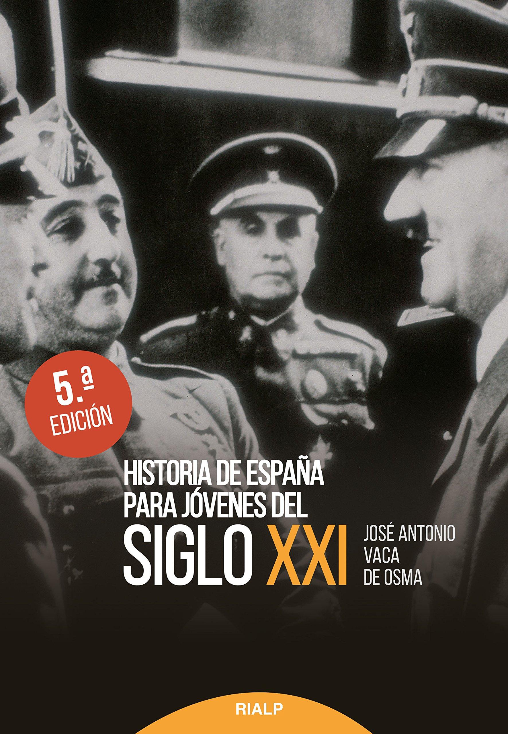 Historia de España para Jóvenes del siglo XXI Historia y Biografías: Amazon.es: Vaca de Osma, José Antonio: Libros