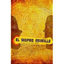 El Suspiro Amarillo (Spanish Edition) Sep 30, 2012