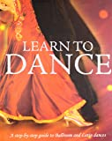 Learn to Dance: A step-by-step guide to Ballroom and Latin dances