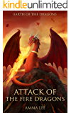 Children's Fantasy & Magic Adventure : Earth of the Dragons (1): Attack of the Fire Dragons (Dragon series, Dragon books for kids ages 9 12, Friendship)