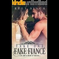 Take One Fake Fiancé: ...& add a dash of desire...