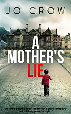 A Mother\'s Lie: A shocking psychological thriller with a breathtaking twist that will keep you up at night