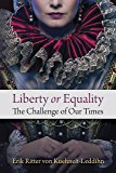 Liberty or Equality: The Challenge of Our Time (English Edition)