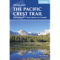 The Pacific Crest Trail: Hiking the PCT from Mexico to Canada (International Trekking)
