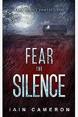 Fear the Silence (DI Angus Henderson 3) Kindle Edition