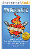 Hot Women Rock: How to discover your midlife entrepreneurial mojo (English Edition)