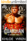Fierce Guardian (Fire and Snow Book 4)
