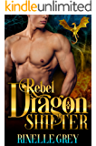 Rebel Dragon Shifter (Return of the Dragons Book 4)