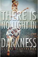 There is No Light in Darkness (Darkness #1) Kindle Edition