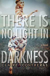 There is No Light in Darkness (Darkness #1)