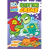 Sleepy Time Crime (DC Super-Pets)