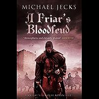 A Friar's Bloodfeud (Knights Templar Mysteries 20): A dark force threatens England…