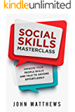 Improve Your People Skills: The Social Skills Masterclass - Proven Strategies To Help You Improve Your Charisma, Communication Skills, Conversations, And Learn How To Talk To Anyone Effortlessly