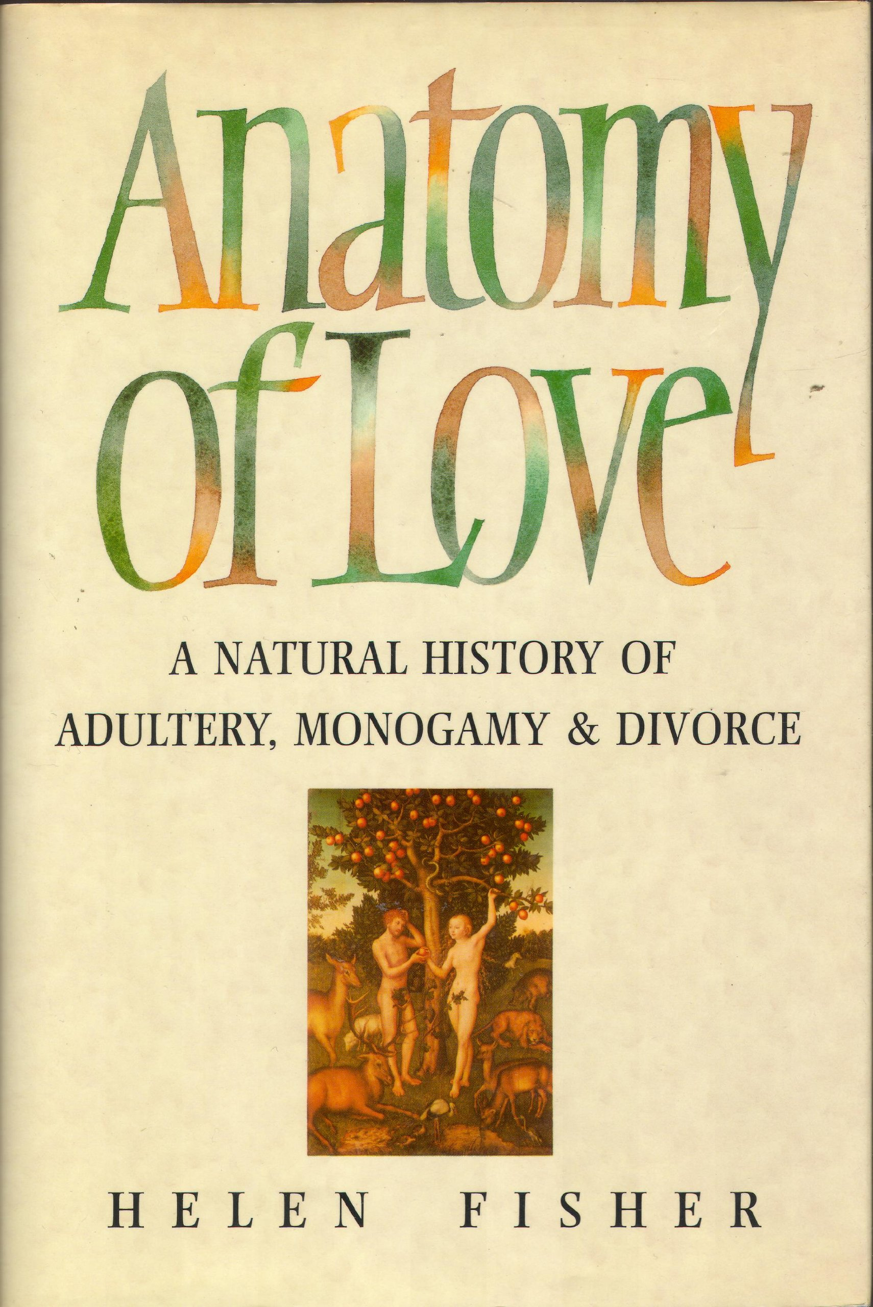 Buy Anatomy of Love: Natural History of Monogamy, Adultery and ...