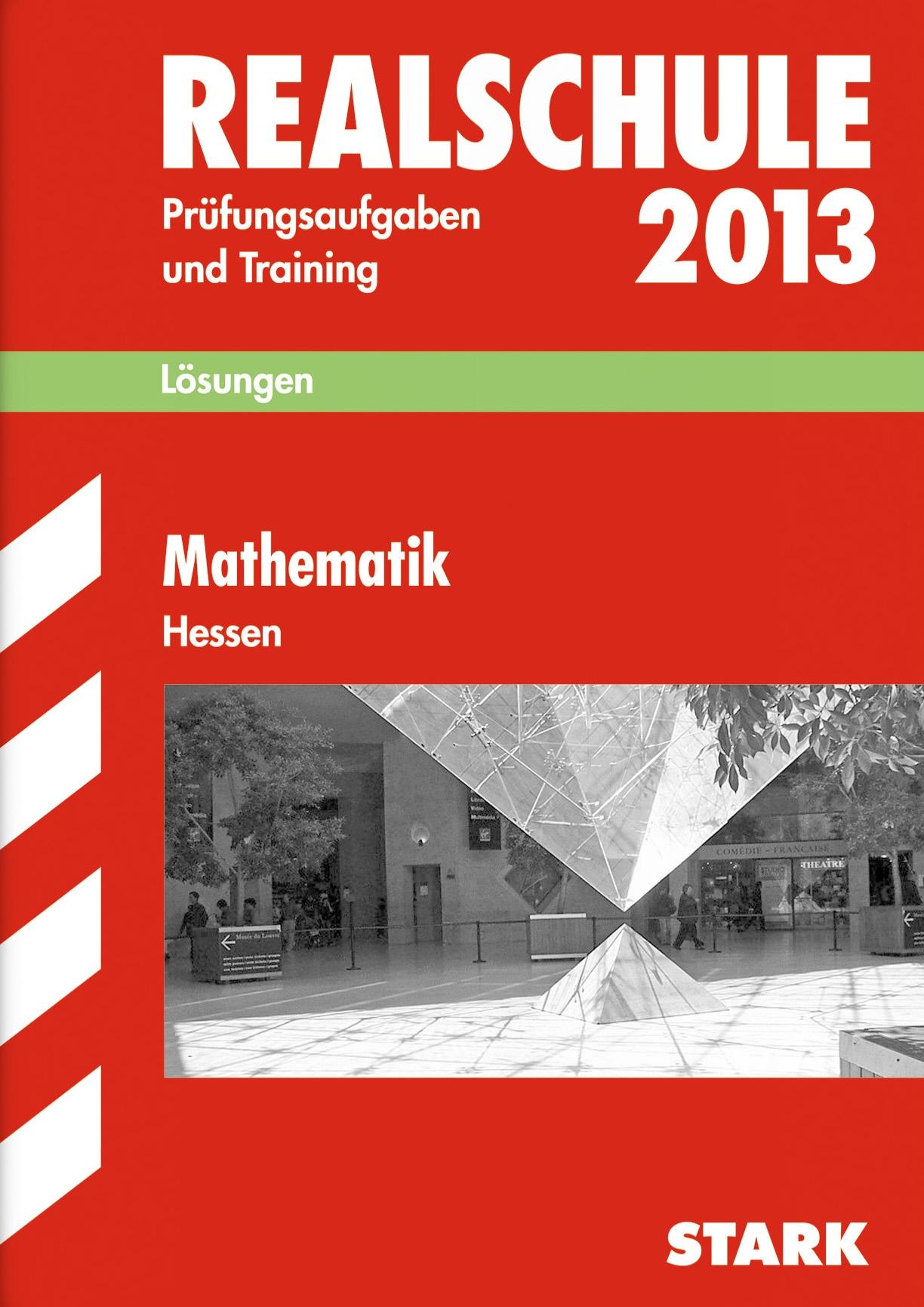 Abschluss-Prüfungsaufgaben Realschule Hessen; Lösungen zu Mathematik 2013:  Amazon.de: Siegfried Koch, Redaktion: Bücher