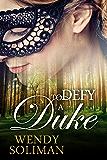 To Defy a Duke (English Edition)
