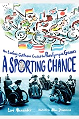 A Sporting Chance: How Ludwig Guttmann Created the Paralympic Games Kindle Edition