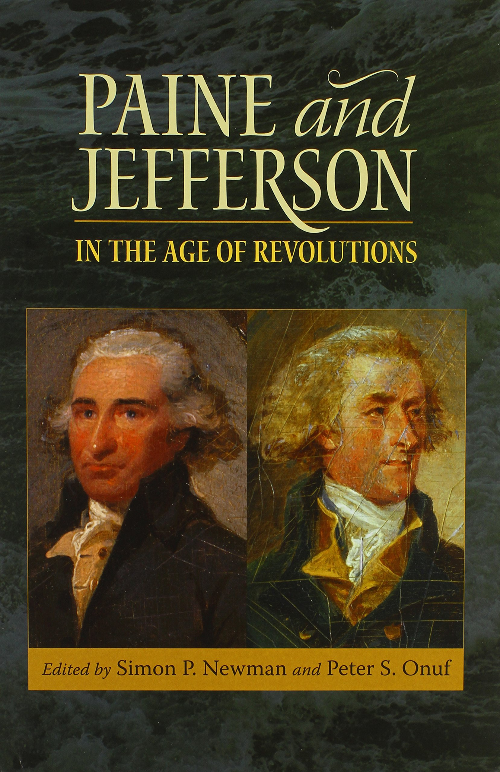 Paine and Jefferson in the Age of Revolutions (Jeffersonian America)