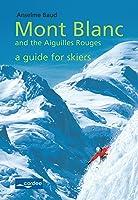 Chamonix - Mont Blanc And The Aiguilles Rouges -