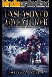 Unseasoned Adventurer (Half-Wizard Thordric Book 3)