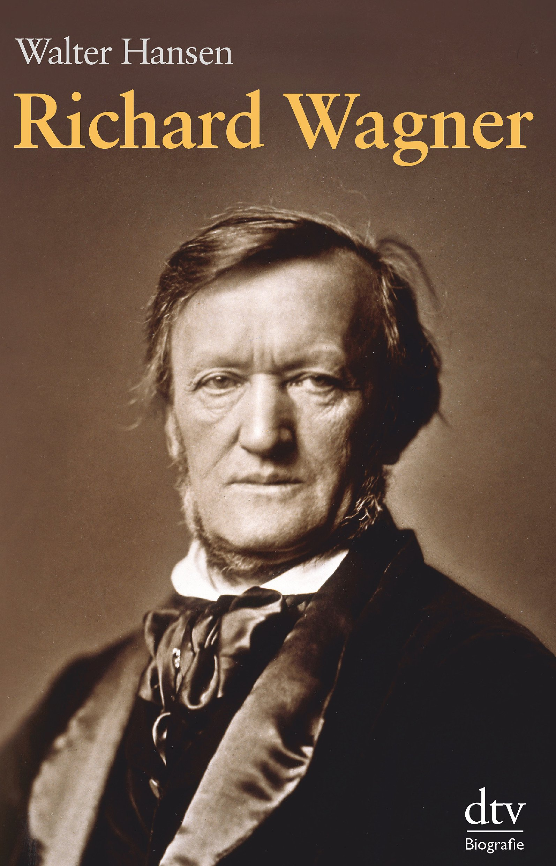 Richard Wagner: Biographie (Englisch) Taschenbuch – 1. Januar 2013 Walter Hansen dtv Verlagsgesellschaft 3423347511 German