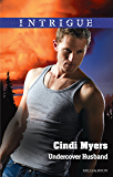 Mills & Boon : Undercover Husband (The Ranger Brigade: Family Secrets)