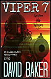 "VIPER 7 - An Eye For An Eye: An Elite ""Black"" Operations Squad"