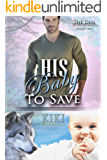 His Baby to Save (The Den Mpreg Romance Book 2)