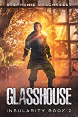 Glasshouse: A Post-Apocalyptic Dystopian Adventure (Insularity Book 2) Kindle Edition