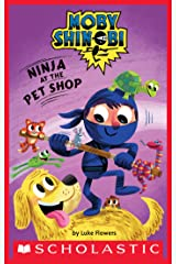 Ninja at the Pet Shop (Scholastic Reader, Level 1: Moby Shinobi) Kindle Edition