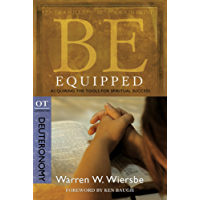 Be Equipped (Deuteronomy): Acquiring the Tools for Spiritual Success (The BE Series Commentary)