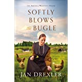 Softly Blows the Bugle (The Amish of Weaver's Creek Book #3)