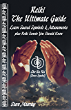 REIKI THE ULTIMATE GUIDE: Learn Sacred Symbols & Attunements plus Reiki Secrets You Should Know (Reiki The Ultimate Guides)