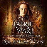 The Faerie War: Creepy Hollow Series, Book 3