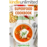 Superfood Cookbook: Fast and Easy Chickpea Soup, Salad, Casserole, Slow Cooker and Skillet Recipes to Help You Lose Weight Wi