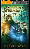 Bone Traders (Sellswords & Spellweavers Book 1)