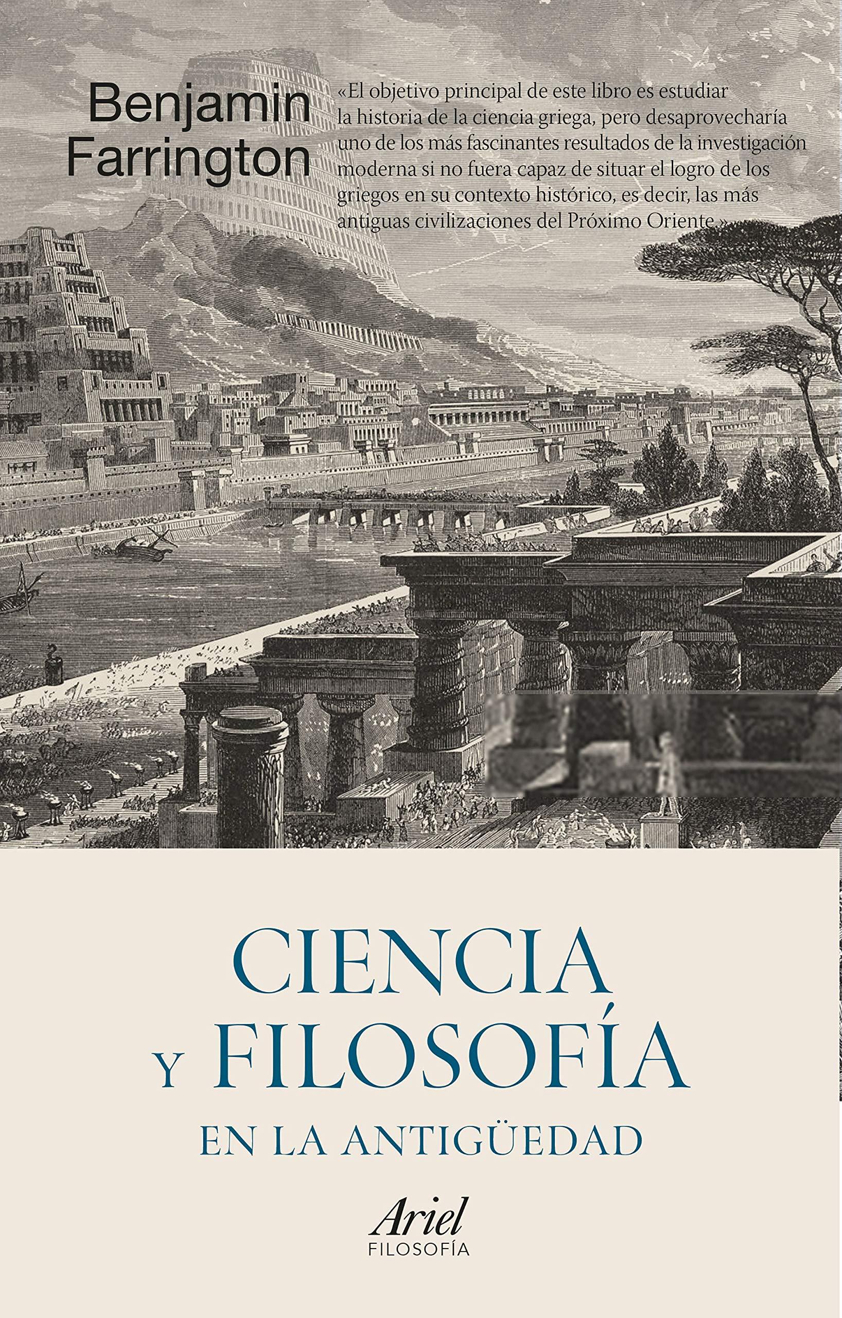 Ciencia y filosofía en la Antigüedad: Prólogo de José Ignacio Latorre Ariel: Amazon.es: Farrington, Benjamin, Marset, P., Ramos, E.: Libros