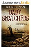 Baby Snatchers: A dark and disturbing crime thriller with a breathtaking twist (A Detective India Kane & AJ Colt Crime Thriller) (English Edition)