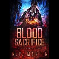 Blood Sacrifice: An Urban Fantasy Novel (Sorcerer's Creed Book 1) (English Edition)