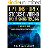 Options, Forex, Stocks, Dividend, Day & Swing Trading: THE BIBLE (7 Books in 1) - Best Trading Strategies and Setups to make